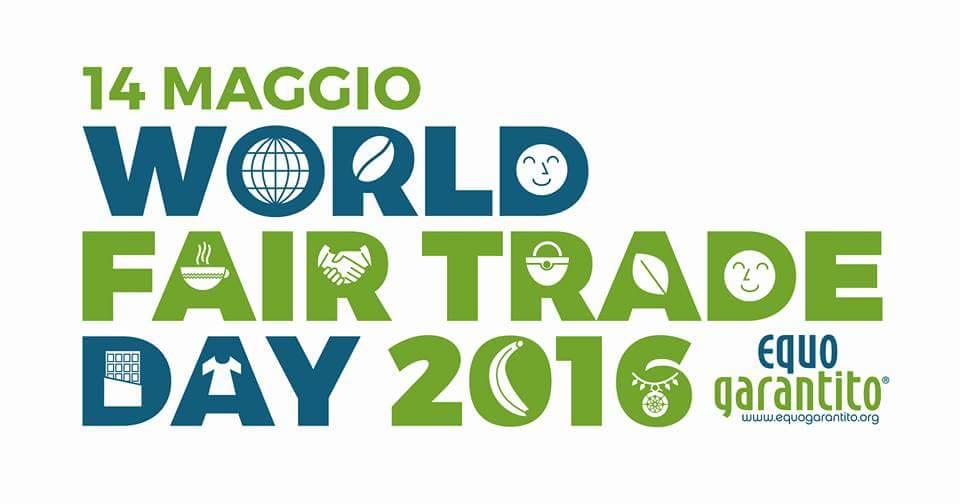 14 maggio 2016 – Giornata Mondiale del Commercio Equo e Solidale